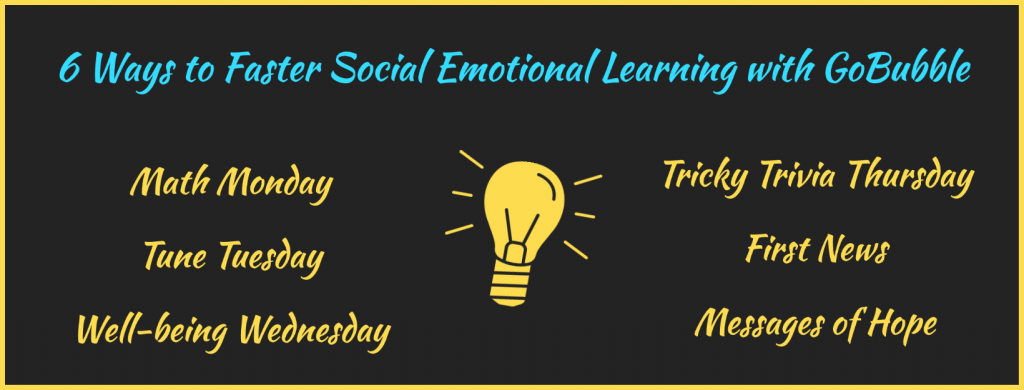 gobubble 6 ways social emotional learning